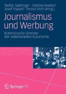 Journalismus und Werbung: Kommerzielle Grenzen der redaktionellen Autonomie