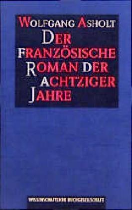 Der französische Roman der achtziger Jahre