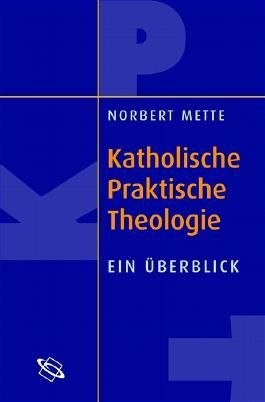 Einführung in die katholische Praktische Theologie