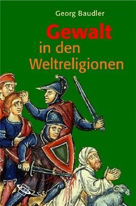 Gewalt in den Weltreligionen