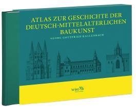 Atlas zur Geschichte der Deutsch-mittelalterlichen Baukunst in 86 Tafeln