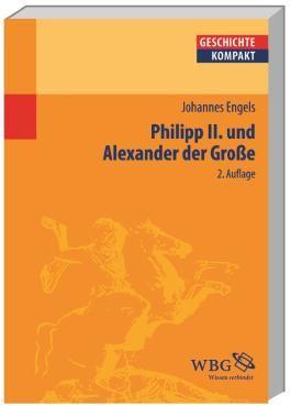 Philipp II und Alexander der Grosse