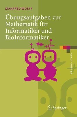 Ubungsaufgaben Zur Mathematik Fur Informatiker Und Bioinformatiker