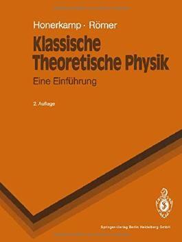 Klassische Theoretische Physik: Eine Einführung (Springer-Lehrbuch)