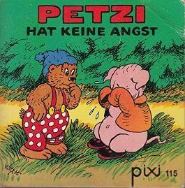 Petzi hat keine Angst - Pixi-Buch Nr. 115 - Einzeltitel aus PIXI-Serie 34