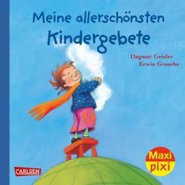 Maxi Pixi 247: Meine allerschönsten Kindergebete