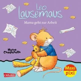 Maxi Pixi 258: Leo Lausemaus: Mama geht zur Arbeit