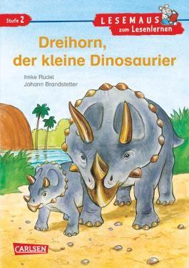 LESEMAUS zum Lesenlernen Stufe 2: Dreihorn, der kleine Dinosaurier
