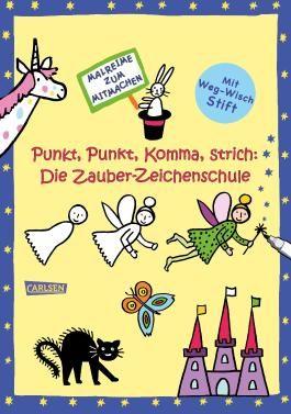 Punkt, Punkt, Komma, Strich: Zauber-Zeichenschule