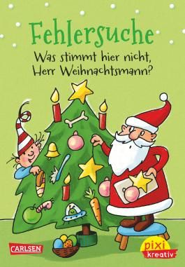 Pixi kreativ 66: Fehlersuche: Was stimmt hier nicht, Herr Weihnachtsmann?