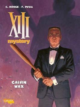XIII Mystery 10: Calvin Wax