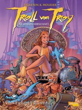 Troll von Troy 20: Wahas Erbschaft