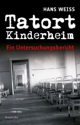 Tatort Kinderheim