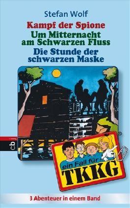 TKKG - Kampf der Spione/Um Mitternacht am schwarzen Fluss/Die Stunde der schwarzen Maske