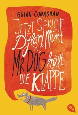 Jetzt spricht Dylan Mint und Mr Dog hält die Klappe