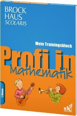 Brockhaus Scolaris Profi in - Mein Trainingsblock: Mathematik 1. Klasse
