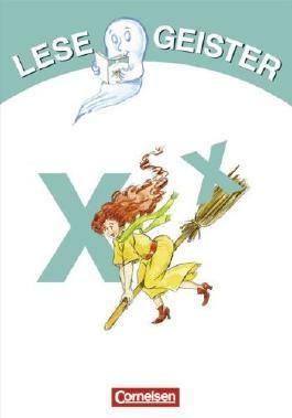 Lesegeister: 1./2. Schuljahr - X wie Hexe: Geschichten für Erstleser
