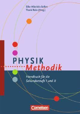 Fachmethodik: Physik-Methodik: Handbuch für die Sekundarstufe I und II