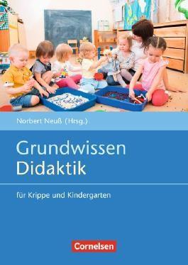 Grundwissen Didaktik für Kindergarten und Krippe