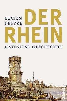 Der Rhein und seine Geschichte