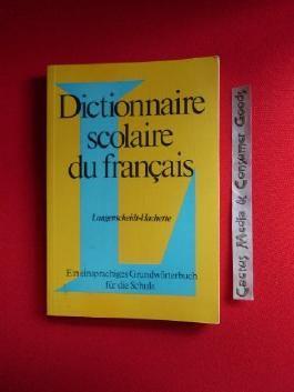 Dictionnaire scolaire du français. Ein einsprachiges Grundwörterbuch für die Schule