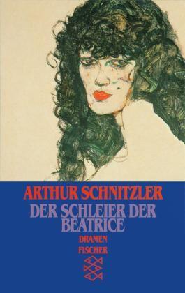 Das dramatische Werk / Der Schleier der Beatrice
