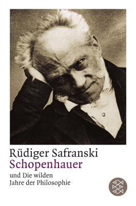Schopenhauer<br /> und Die wilden Jahre der Philosophie
