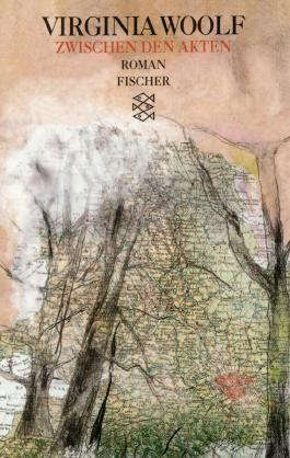 Virginia Woolf, Gesammelte Werke (Taschenbuchausgabe) / Zwischen den Akten