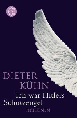 Ich war Hitlers Schutzengel