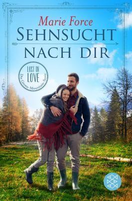 Lost in Love. Die Green-Mountain-Serie / Sehnsucht nach dir