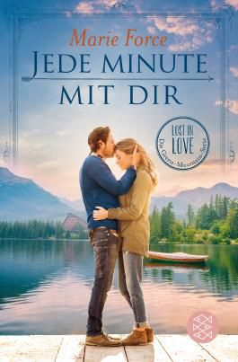 Lost in Love. Die Green-Mountain-Serie / Jede Minute mit dir