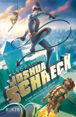 Joshua Schreck. Die Allianz des Unmöglichen