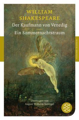 Fischer Klassik / Der Kaufmann von Venedig / Ein Sommernachtstraum