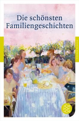 Fischer Klassik / Die schönsten Familiengeschichten