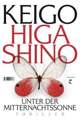 unter der mitternachtssonne thriller von keigo higashino bei lovelybooks. Black Bedroom Furniture Sets. Home Design Ideas