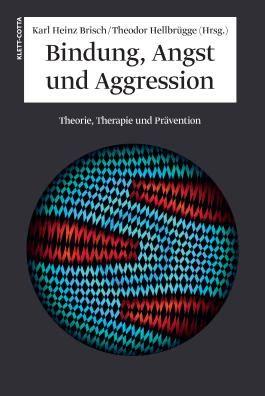 Bindung, Angst und Aggression