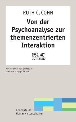 Von der Psychoanalyse zur themenzentrierten Interaktion