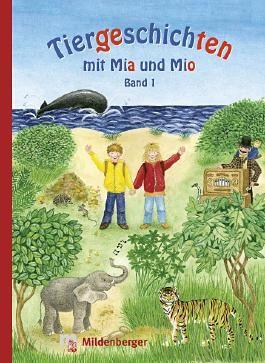 Tiergeschichten mit Mio und Mia