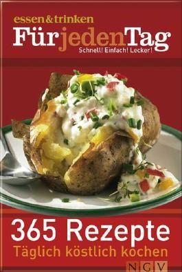essen & trinken Für jeden Tag 365 Rezepte Täglich köstlich kochen