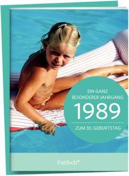 1989 - Ein ganz besonderer Jahrgang Zum 30. Geburtstag