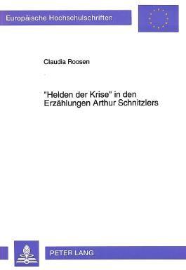 """""""Helden der Krise"""" in den Erzählungen Arthur Schnitzlers"""