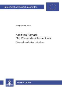 Adolf Von Harnack Das Wesen Des Christentums