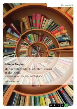 Martin Suter - Lila, Lila. Der Roman in der Kritik Rezensionen zu Lila, Lila im Vergleich