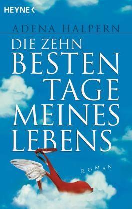 Die zehn besten Tage meines Lebens: Roman