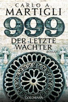 999 - Der letzte Wächter: Roman
