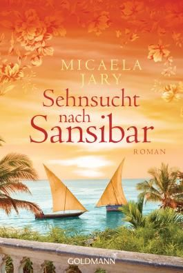 Sehnsucht nach Sansibar: Roman