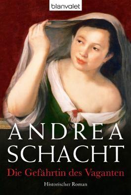 Die Gefährtin des Vaganten: Historischer Roman