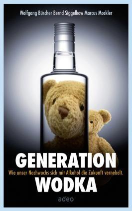 Generation Wodka: Wie sich unser Nachwuchs mit Alkohol die Zukunft vernebelt.