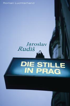 Die Stille in Prag: Roman