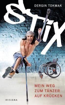 Stix: Mein Weg zum Tänzer auf Krücken